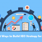 Different Ways to Build SEO Strategy for Business Organizations