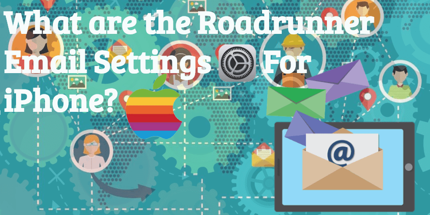 What are the Roadrunner Email Settings For Iphone: